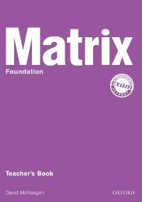 New Matrix Foundation.Teacher's Book