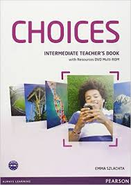 Choices	Teacher's Book w  Multi ROM	Intermediate