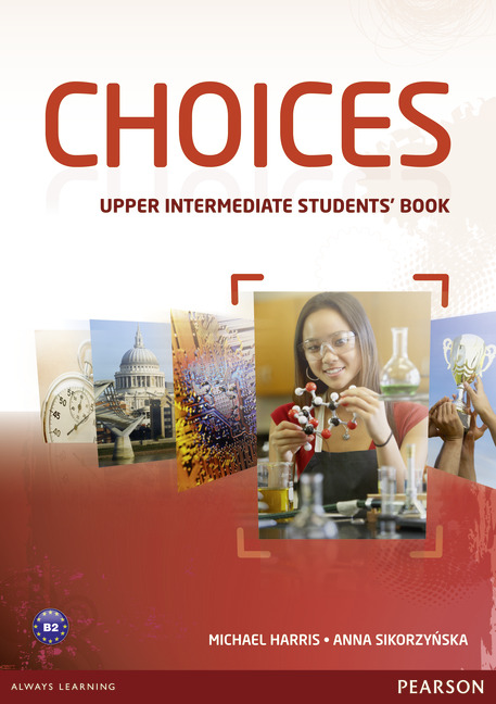 Choices	Students' Book	Upper Intermediate