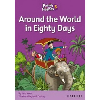Around the World in Eighty Days Readers 5 Family and Friends