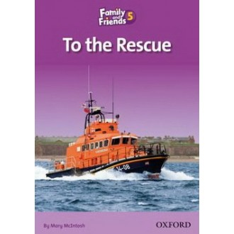 To the Rescue Readers 5 Family and Friends