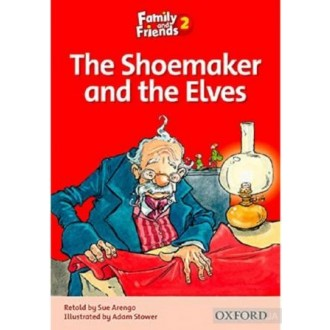 The Shoemaker and the Elves Readers 2 Family and Friends
